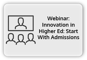 Innovation in Higher Ed  Start With Admissions Webinar Recording