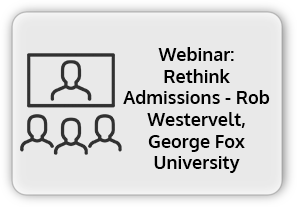 Rethink Admissions - Rob Westervelt, George Fox University