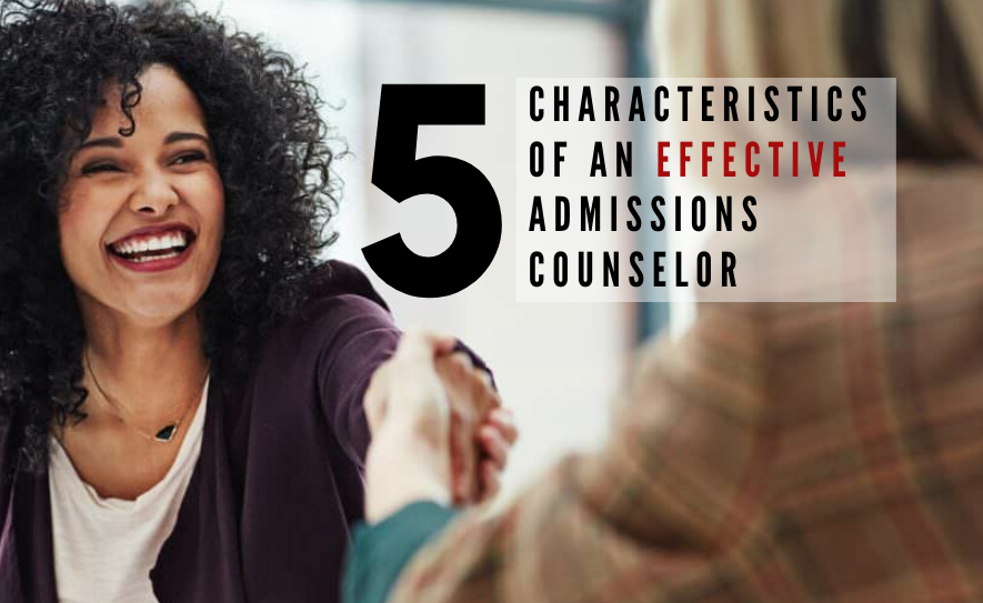 5 Characteristics Of An Effective Admissions Counselor