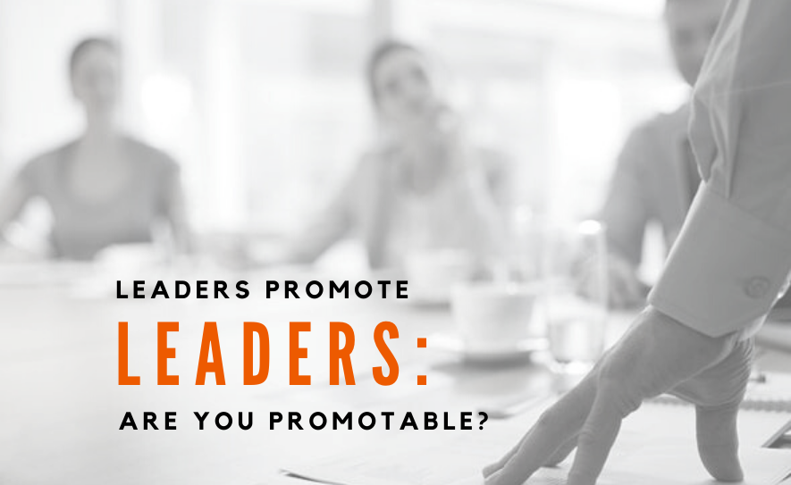 Leaders Promote Leaders