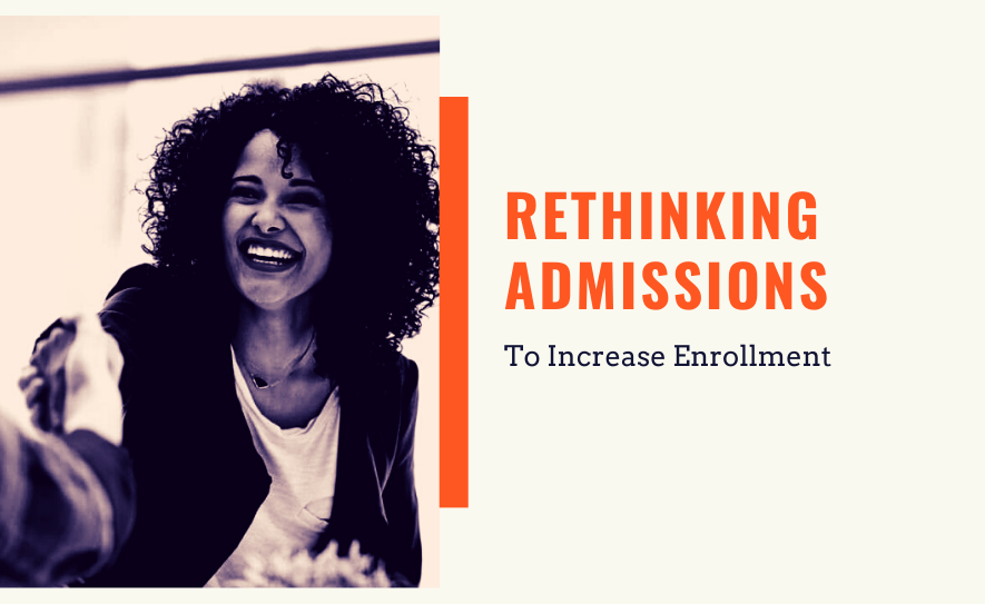 Rethinking Admissions To Increase Enrollment: 7 Principles Successfully Applied By GFU