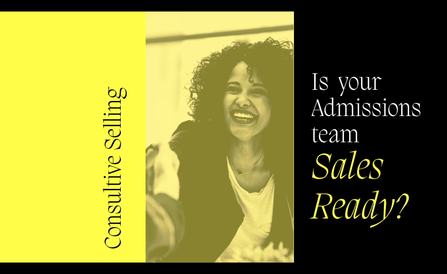 Is your Admissions team Sales Ready?